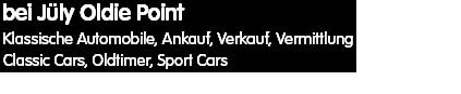 Klassische Automobile, Ankauf, Verkauf, Vermittlunge